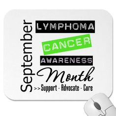 September - Lymphoma Awareness Month Mousepad by cancerapparel Burkitt's Lymphoma, Non Hodgkins Lymphoma, Green Party, Cancer Support, Mousepad, Sage, The Cure, Graduation, Prayers