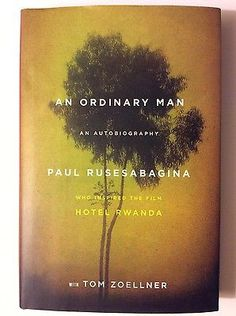 """an ordinary man by paul rusesabagina June 2006 jean peck nonfiction an ordinary man: an autobiography by paul rusesabagina political philosopher hannah arendt made famous the term, """"banality of evil,"""" when she described nazi war criminal adolph eichmann not as the wicked mastermind of the third reich's plan for the extermination of europe's jews, but as a."""