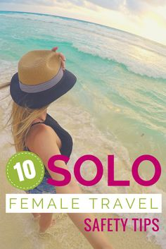 10 Solo Female Travel Safety Tips