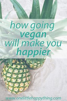 How following a vegan diet will  boost your happiness, positive and improve your wellbeing