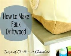 Days of Chalk and Chocolate: How To Make Faux Driftwood