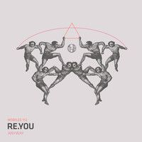 Re.You - Anyway - mobilee112 by mobilee records on SoundCloud