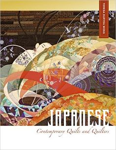 Japanese Contemporary Quilts and Quilters: The Story of an American Import: Teresa Duryea Wong: 9780764348747: Amazon.com: Books