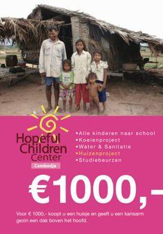 Voor € 1000,- koopt u een huisje en geeft u een kansarm gezin een dak boven het hoofd. http://www.hopefulchildrencenter.org/nl/doneren-nl/donatiepakketten