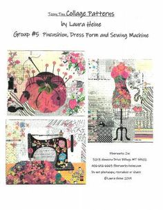 Teeny Tiny Collage Pattern Group 5 By Heine, Laura - Teeny Tiny Group 5 Collage Pattern by Laura Heine features Pincushion, Dress Form and Sewing Machine. Pattern features complete step by step color instructions and 3 full size patterns each finish at Laura Heine, Collage Design, Collage Collage, Fabric Gifts, Quilted Table Runners, Book Crafts, Colorful Pictures, Canvas Frame, Pin Cushions