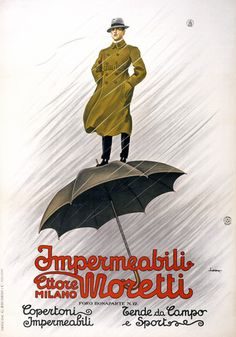 Compertoni Impermeabili...advertisement for an Italian raincoat shows a man standing atop an umbrella. Circa 1930s.