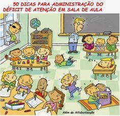 IMAGEM: Além da Alfabetização Veja algumas dicas para o trato de crianças com DA na escola. As sugestões a seguir visam o profess...