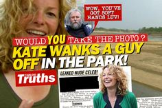 Tabloid Truths Exclusive! Kate Humble Wanks Off A Guy In The Park!