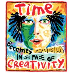"Fred Babb ""Time Becomes Meaningless in the Face of Creativity"" 11x14  Art Print"