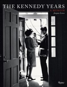 The Kennedy Years: A Memoir de Jacques Lowe http://www.amazon.fr/dp/0847841731/ref=cm_sw_r_pi_dp_fPU.wb1VTZ2EQ
