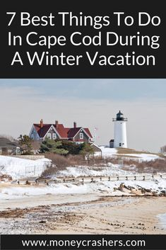 October to early April is the Cape's off-season, and what many don't know is that the exorbitant prices for accommodations fall precipitously during this time. Despite what the low prices may suggest, there are plenty of things to do in the winter – without the crowds of the summer tourist season.