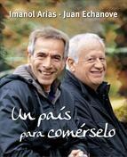 UN PAÍS PARA COMÉRSELO (1ª Temporada). J.Echanove. Inmanol Arias i Juan Echanove van recorrer Espanya per explorar-ne la gastronomia. Ha guanyat el premi Leader