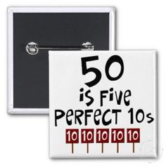 50 is 5 perfect 10's-maybe on a t-shirt. 50th Birthday Gift Ideas
