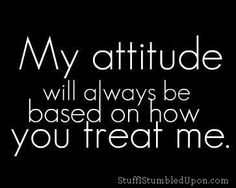 Attitude Quotes Funny Quotes About Attitude. QuotesGram positive thinking attitude or a negative attitude come into play Quotes On Attitude Quotes About Attitude, Quotes Thoughts, Life Quotes Love, My Attitude, True Quotes, Great Quotes, Quotes To Live By, Funny Quotes, Inspirational Quotes