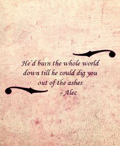 the mortal instruments- I loved this quote so much