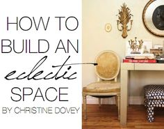 Eclectic spaces are all the rage, but harder to put together than one would think! To read helpful step by step tips see pg. 52, http://issuu.com/houseoffifty/docs/houseoffiftyfall