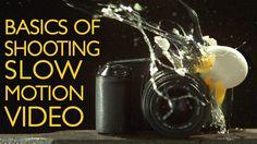 Basics of Shooting Slow Motion Video