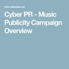 Cyber PR - Music Publicity Campaign Overview