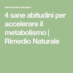 4 sane abitudini per accelerare il metabolismo   Rimedio Naturale