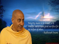 Integrity  For full quote go to: http://quotes.iskcondesiretree.com/radhanath-swami-on-integrity/  Subscribe to Hare Krishna Quotes: http://harekrishnaquotes.com/subscribe/  #Integrity