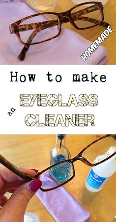 How to make an eyeglass cleaner