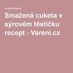 Smažená cuketa v sýrovém těstíčku recept - Vareni.cz