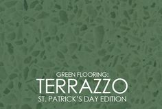 Green Flooring: Terrazzo  St. Patrick's Day Edition  www.doyledickersonterrazzo.com  #StPatricksDay #terrazzo #flooring #greenflooring #green