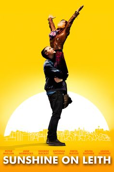 Sunshine on Leith. A movie that is all kinds of wonderful.