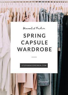 Minimalist Capsule Wardrobe: Spring 2018