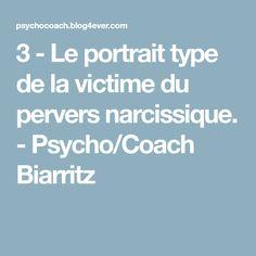 3 - Le portrait type de la victime du pervers narcissique. - Psycho/Coach Biarritz