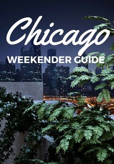 There's always something going down in Chi-Town. But where to go and what to see when you only have a weekend to experience it all? We weigh in on our top Windy City picks.