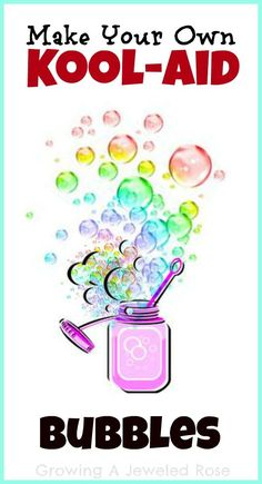 Make your own Kool-aid bubbles- colorful, scented, and SO FUN! Great for bubble painting too!