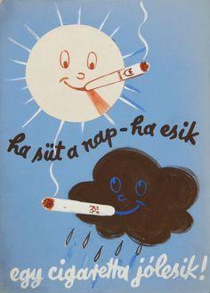 """""""Ha süt a nap, ha esik, egy cigaretta jólesik! Modern Graphic Design, Graphic Design Illustration, Vintage Advertisements, Vintage Ads, Vintage Clothing, Vintage Travel Posters, Illustrations And Posters, Doodles, History"""
