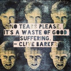 Pinhead is one of the most intriguing, yet terrifying creations of Clive Barker...plus he's got the best quotes!