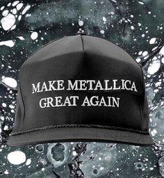 Make Metallica great again