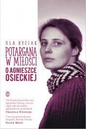 Potargana w miłości. O Agnieszce Osieckiej - jedynie 32,33zł w matras.pl