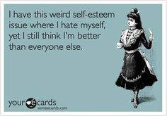Oh Narcissism, how I hate thee!
