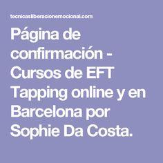 Página de confirmación - Cursos de EFT Tapping online y en Barcelona por Sophie Da Costa.