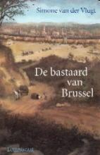 De bastaard van Brussel - Simone van der Vlugt