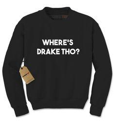 1d5bbf6b803 Where s Drake Tho  Adult Crewneck Sweatshirt