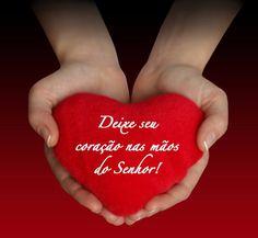 Deixe seu coração nas mãos do Senhor! #Deus_Abencoe_Voce #Abencoe #Deus