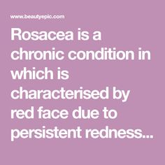 Rosacea is a chronic condition in which is characterised by red face due to persistent redness, red spots, dry skin etc.apple cider vinegar for rosacea