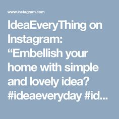 "IdeaEveryThing on Instagram: ""Embellish your home with simple and lovely idea❤ #ideaeveryday #ideaeverything #wood #stone #stoneart #enjoylife #idea #happyfamily #couple…"""