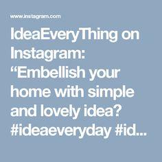 """IdeaEveryThing on Instagram: """"Embellish your home with simple and lovely idea❤ #ideaeveryday #ideaeverything #wood #stone #stoneart #enjoylife #idea #happyfamily #couple…"""""""