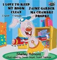 I Love to Keep My Room Clean J'Aime Garder Ma Chambre Propre: English French Bilingual Edition (English French Bilingual Collection) (French) Hardcover ? Import 26 Apr 2016