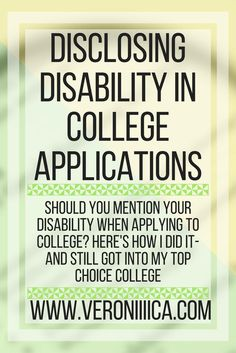Disclosing disability in college applications. Should you mention your disability? Here's how I did it, and still got into my top choice college