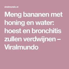 Meng bananen met honing en water: hoest en bronchitis zullen verdwijnen – Viralmundo