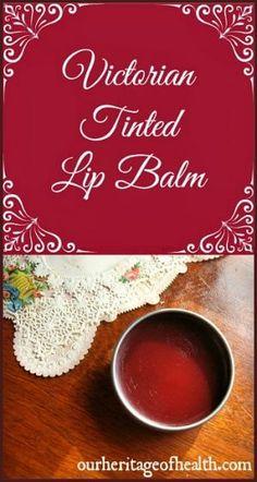 Victorian homemade tinted lip balm recipe   ourheritageofhealth.com