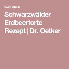 Schwarzwälder Erdbeertorte Rezept | Dr. Oetker