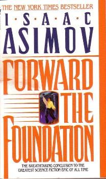 One of the greatest works of SciFi ever written. 2 of 7  http://www.amazon.com/Forward-Foundation-Novels-Isaac-Asimov/dp/0553565079/ref=sr_1_12?ie=UTF8=1341288452=8-12=foundation+asimov